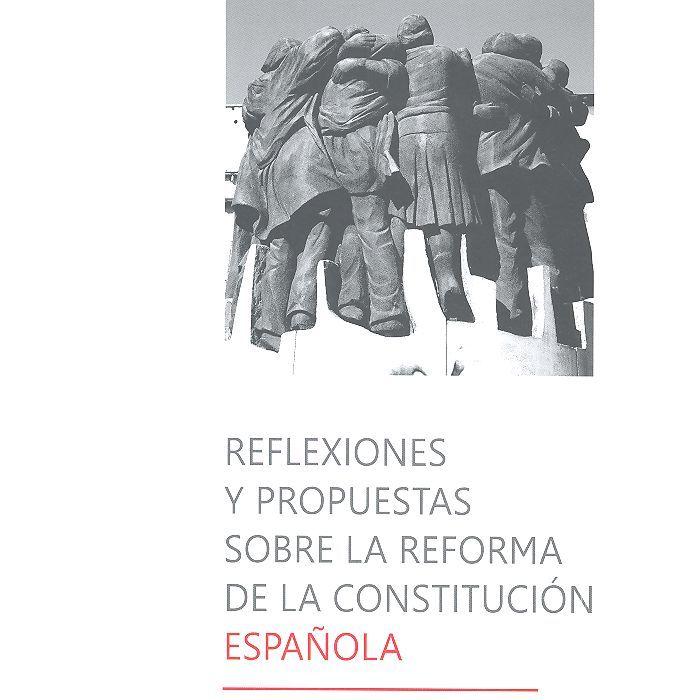Reflexiones y propuestas sobre la reforma de la constitucio