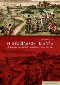 Historias cotidianas resistencias y tolerancias andalucia