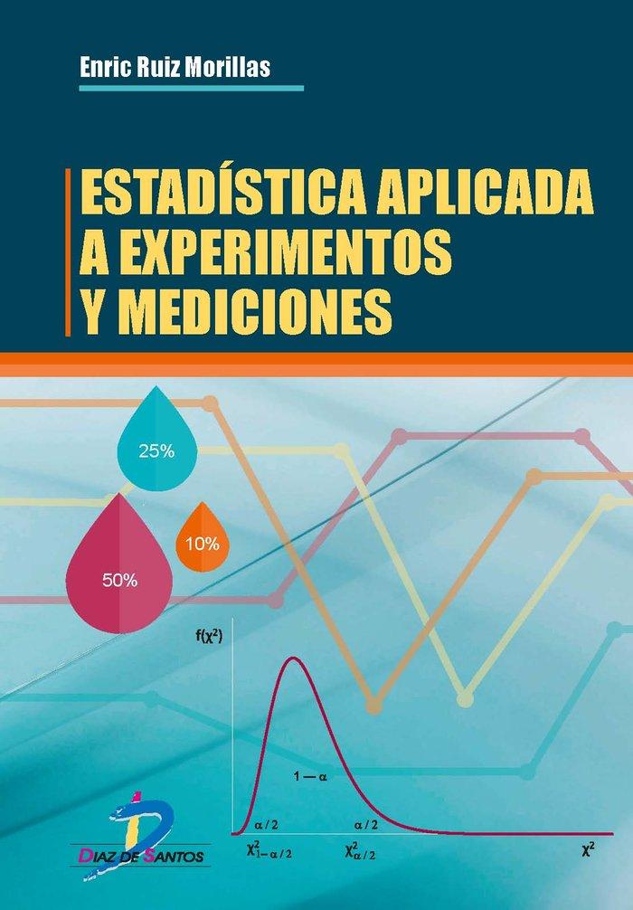 Estadistica aplicada a experimentos y mediciones