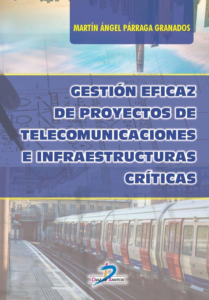 Gestion eficaz de proyectos de telecomunicaciones e infraest