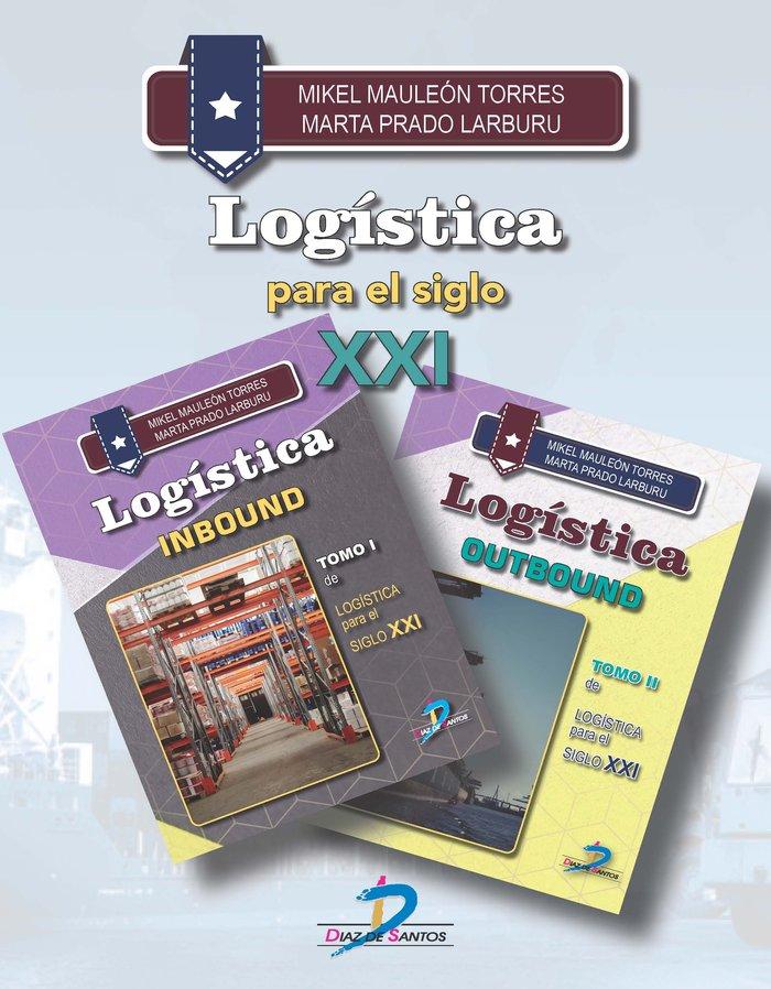 Logistica para el siglo xxi: indound y outbound tomos i y i