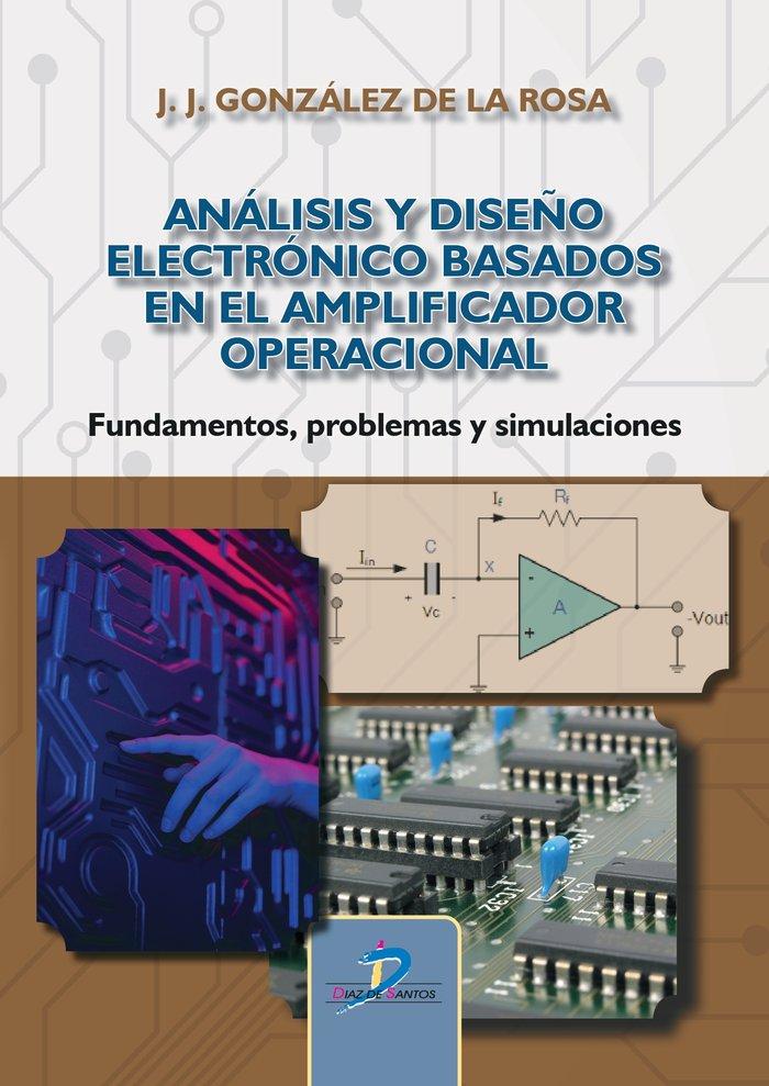 Analisis y diseño electronico basados en el amplificador ope