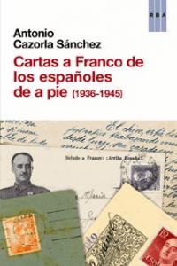 Cartas a franco de los espaÑoles de a pie 1936 1945