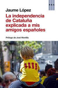Independencia explicada a mis amigos españoles,la