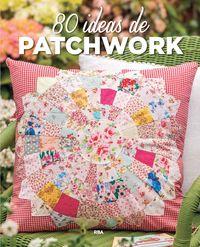 80 ideas de patchwork