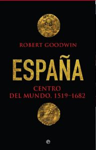 España centro del mundo 1519-1682