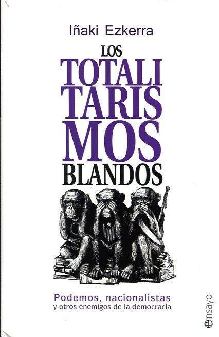 Totalitarismos blandos,los
