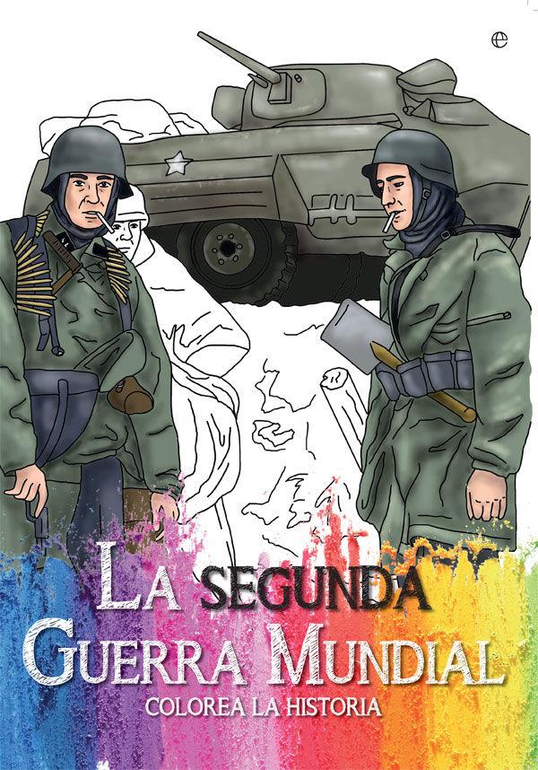 Segunda guerra mundial,la (colorea la historia)