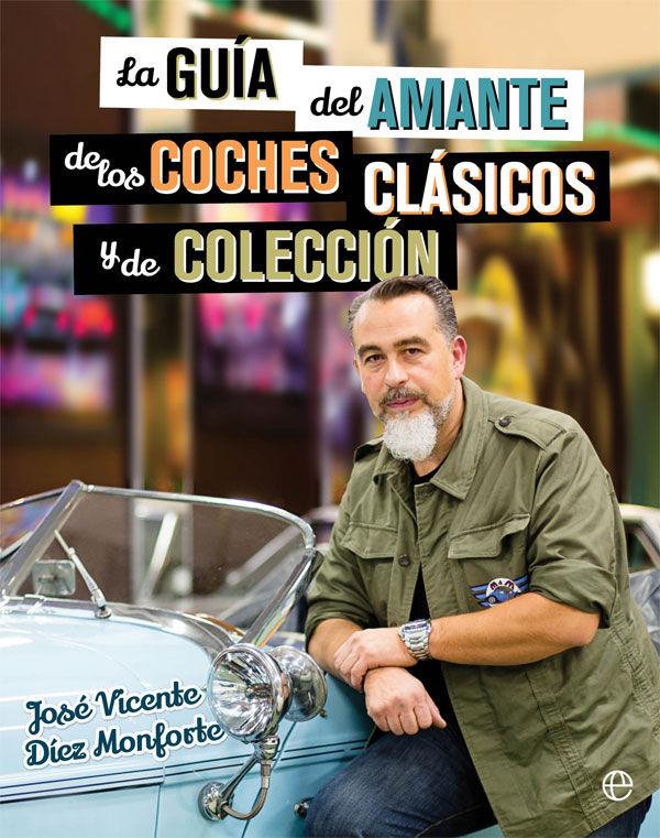 Guia del amante de los coches clasicos y de coleccion,la
