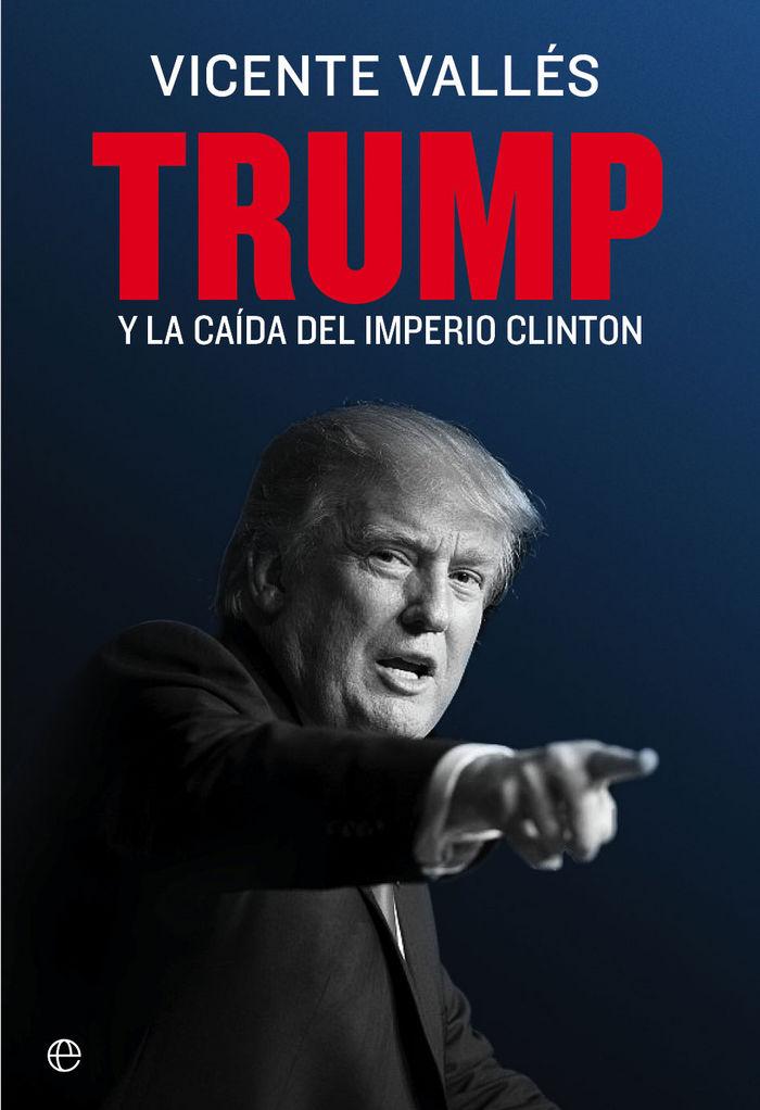 Trump y la caida del imperio clinton