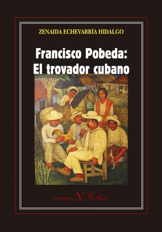 Francisco pobeda: el trovador cubano
