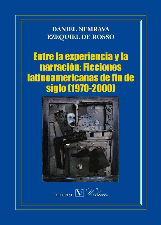 Entre la experiencia y la narracion: ficciones latinoamerica