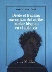 Desde el fracaso: narrativas del caribe insular hispano en e