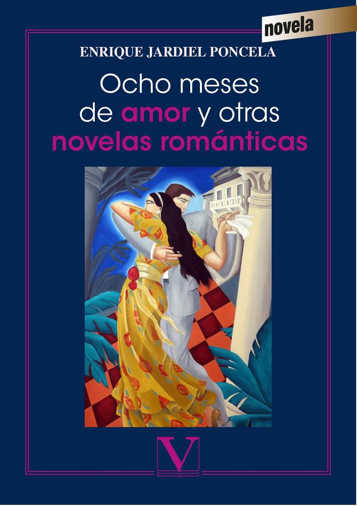 Ocho meses de amor y otras novelas romanticas