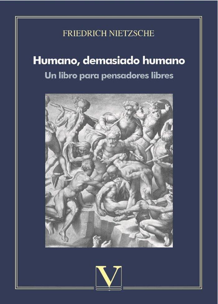 Humano, demasiado humano. un libro para pensadores libres