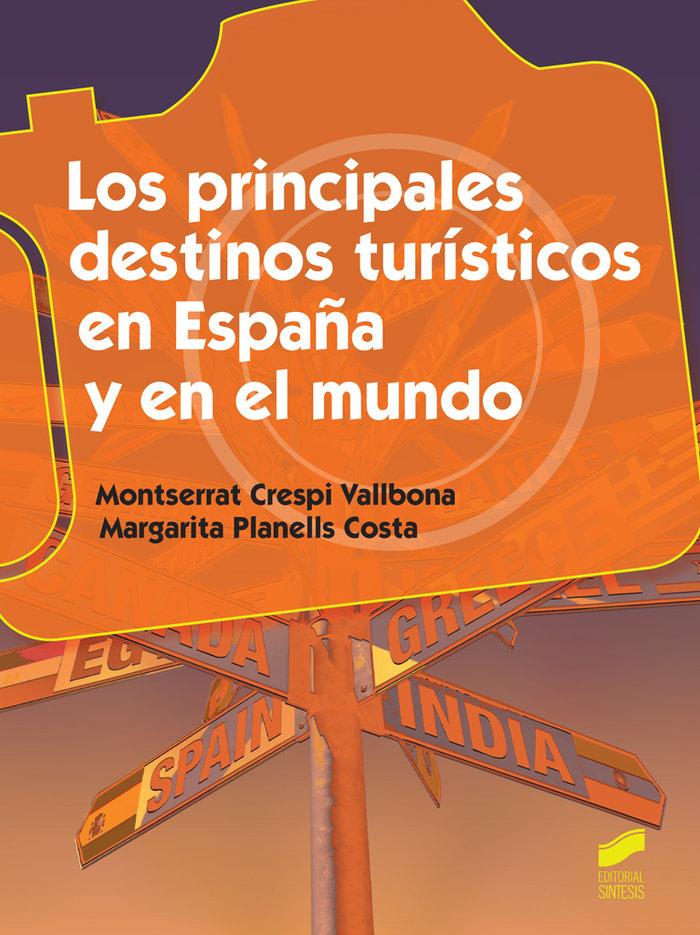 Principales destinos turisticos en espaÑa y en el mundo, los