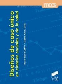 Diseños de caso unico en ciencias sociales y de la salud