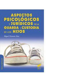 Aspectos psicologicos y juridicos de la guarda y custodia de