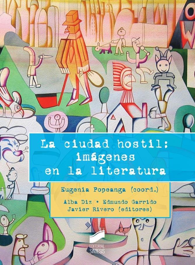 Ciudad hostil: imagenes en la literatura, la