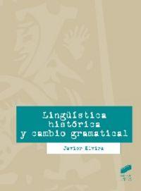 LINGÜISTICA HISTORICA Y CAMBIO GRAMATICAL
