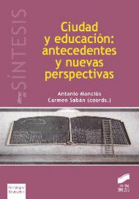 Ciudad y educacion: antecedentes y nuevas perspectivas