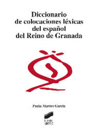 Diccionario de colocaciones lexicas del español del reino de