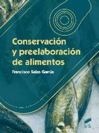 Conservacion y preelaboracion de alimentos