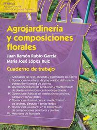 Agrojardineria y composiciones florales cuaderno de trabajo