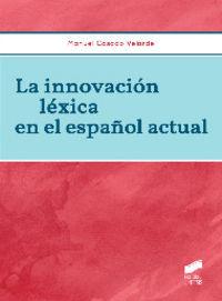 Innovacion lexica en el español actual, la
