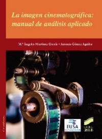 Imagen cinematografica:manual de analisis aplicados, la