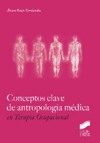 Conceptos clave de antropologia medica en terapia ocupaciona