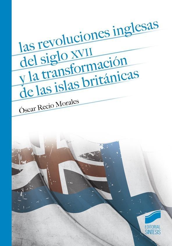 Revoluciones inglesas del siglo xvii y la transformacion de