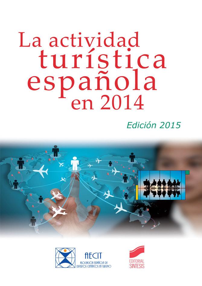 Actividad turistica española en 2014 (edicion 2015),la