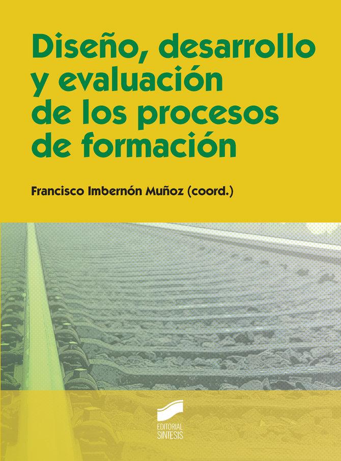 Diseño, desarrollo y evaluacion de los procesos de formacion