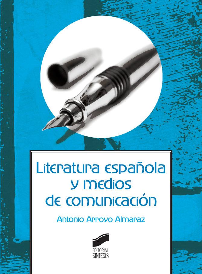 Literatura espa?ola y medios de comunicacion