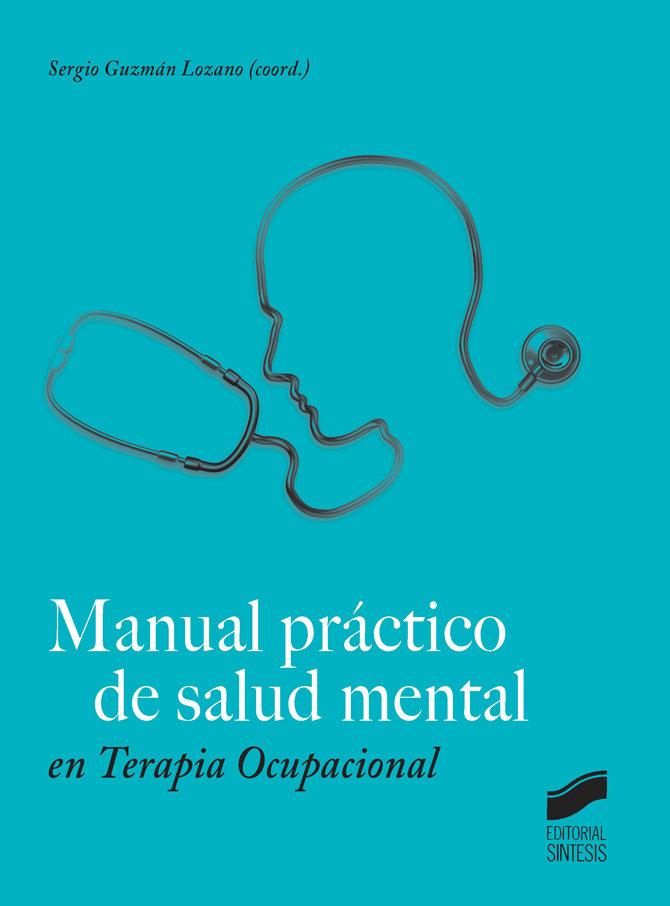 Manual practico de salud mental en terapia ocupacional