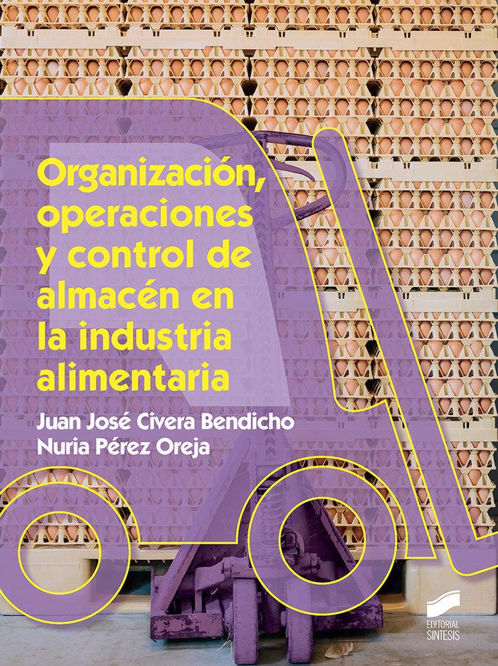 Organizacion, operaciones y control de almacen en la industr