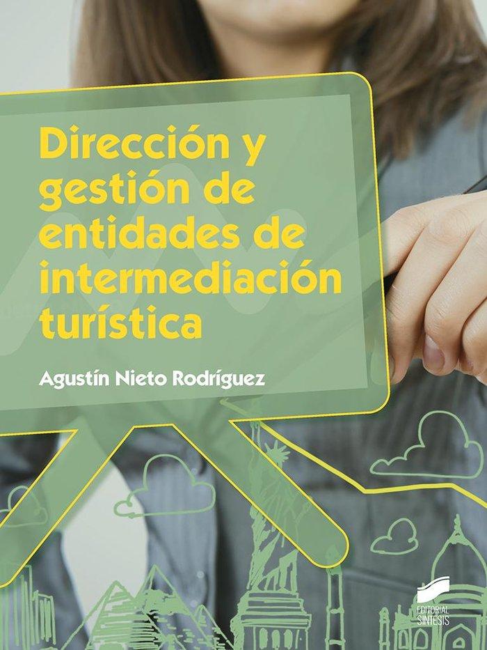 Direccion y gestion de entidades de intermediacion turistica