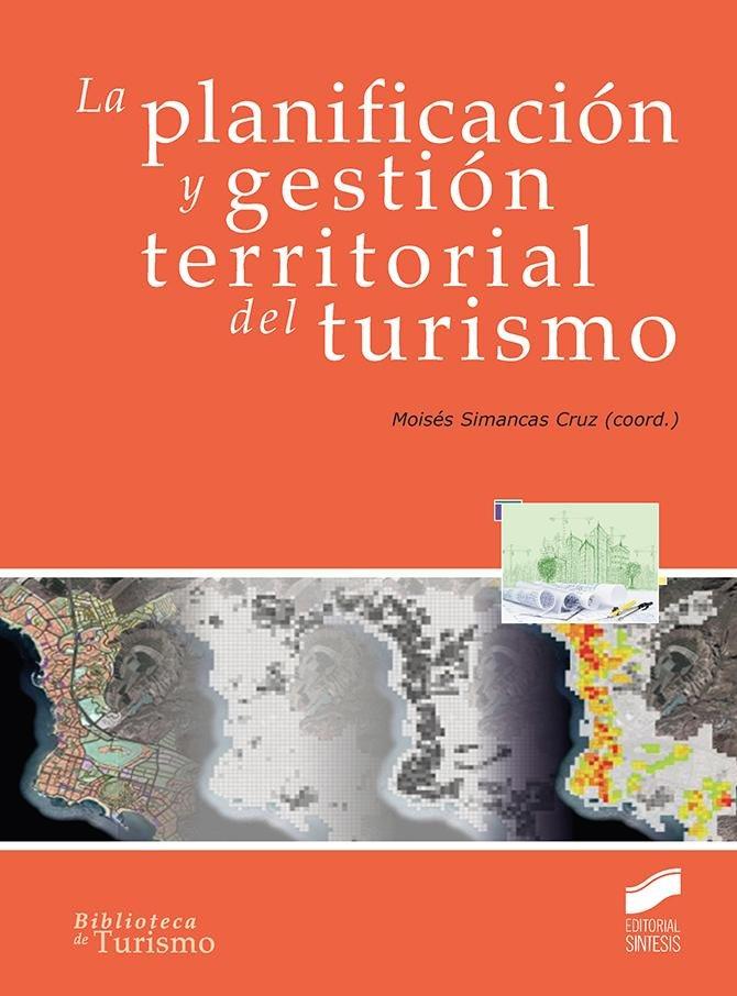 Planificacion y gestion territorial del turismo,la
