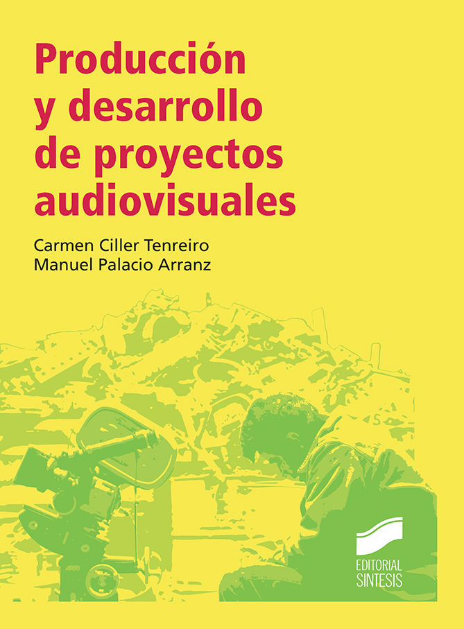 Produccion y desarrollo de proyectos audiovisuales