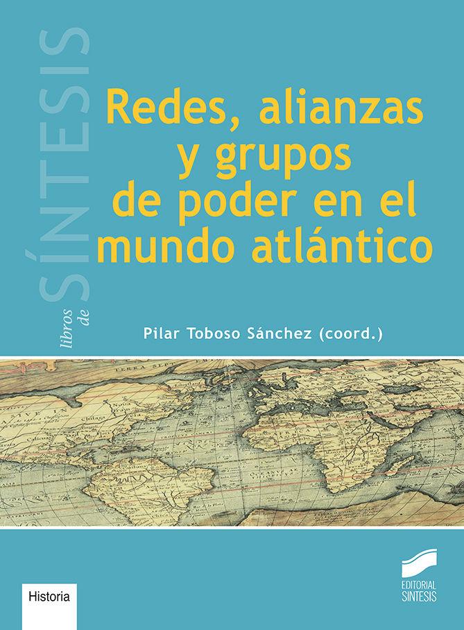 Redes, alianzas y grupos de poder en el mundo atlantico