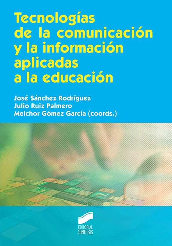 Tecnologias de la comunicacion y la informacion aplicadas a