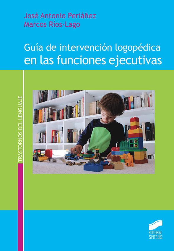 Guia de intervencion logopedica en las funciones ejecutivas