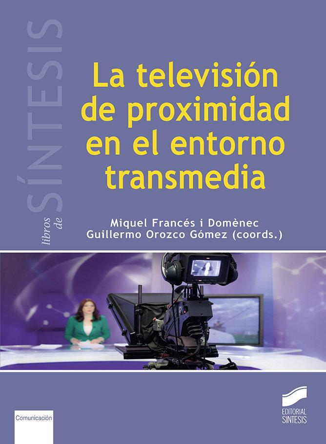 Television de proximidad en el entorno transmedia,la
