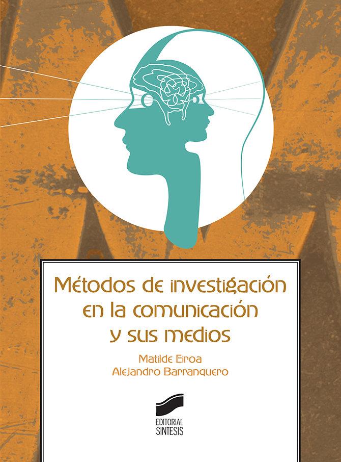 Metodos de investigacion en la comunicacion y sus medios