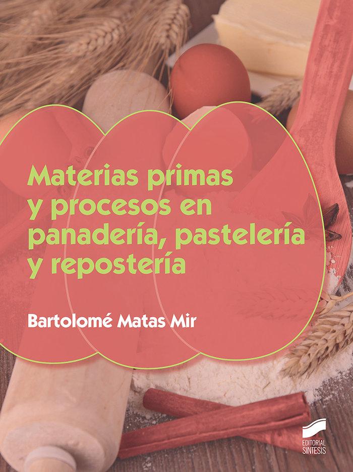 Materias primas y procesos en panaderia, paseleria y reposte