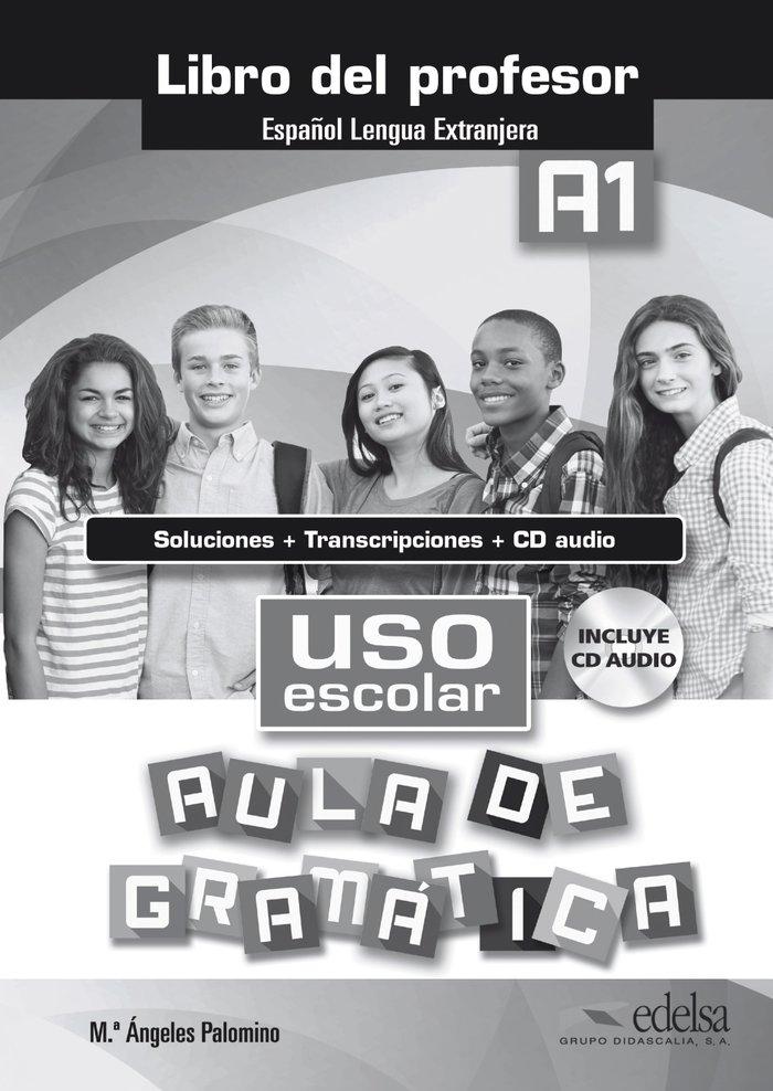 Uso escolar a1 aula de gramatica+cd profesor