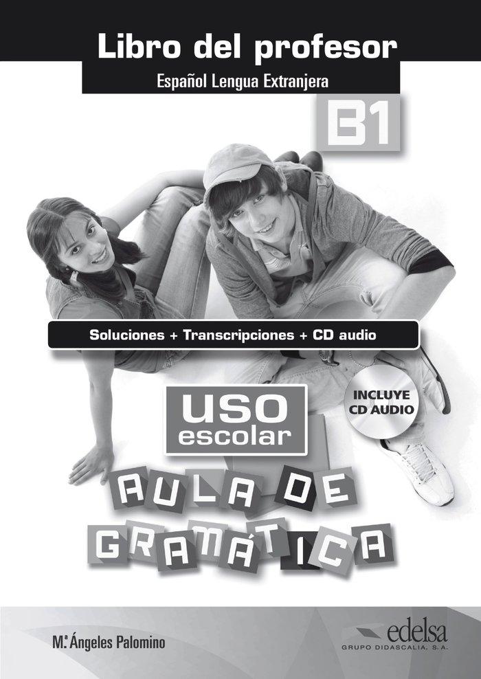 Uso escolar aula de gramatica b1 libro del profesor