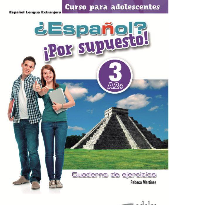 Español por supuesto 3 a2+ libro de ejercicios