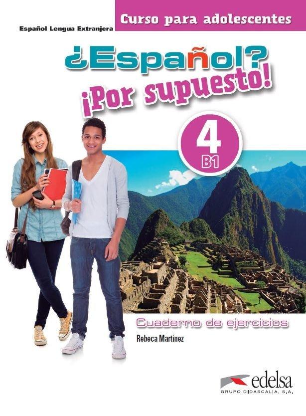 Español por supuesto 4 b1 cuaderno de ejercicios
